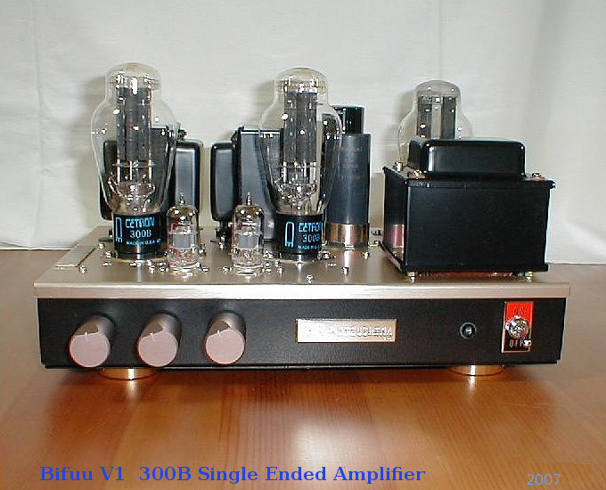 Bifuu V1 300B single ended amplfier 2007